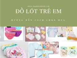 Chọn mua đồ lót trẻ em phù hợp và an toàn cho bé yêu luôn thoải mái